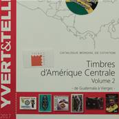 Catalogue cotation Timbres Amerique Centrale vol.2 2017  Yvert & Tellier