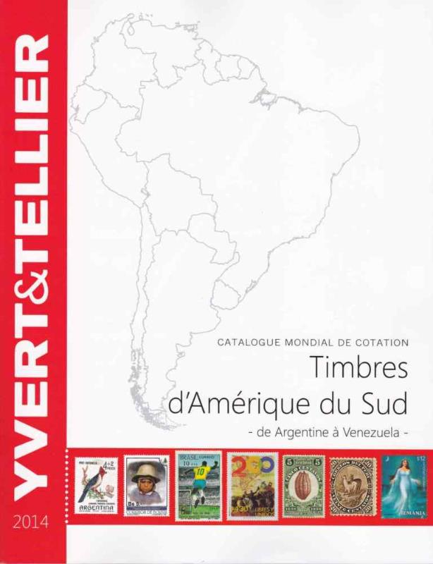 catalogue de cotation des timbres d 39 amerique du sud 2014 yvert tellier. Black Bedroom Furniture Sets. Home Design Ideas
