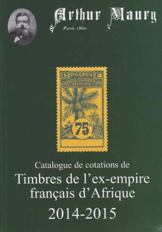 catalogue des timbres de l 39 ex empire fran ais d afrique maury 2014 2015. Black Bedroom Furniture Sets. Home Design Ideas
